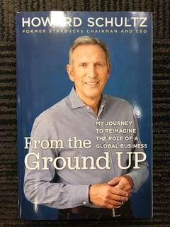 From the Ground Up: A Journey to Reimagine the Promise of America by Howard Schultz