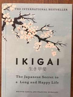 Ikigai 生き甲斐 The Japanese Secret To A Long And Happy Life By Héctor García