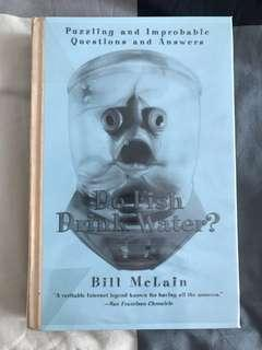 Do Fish Drink Water? : Puzzling and Improbable Questions and Answers by Bill McLain