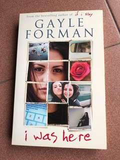 I WAS HERE (A novel by Gayle Forman)