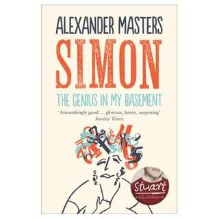 Simon: The Genius in My Basement by Alexander Masters