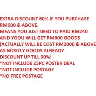 EXTRA DISCONT 60% IF YOU PURCHASE RM600 & ABOVE.MEANS YOU JUST NEED TO PAY RM240 AND YOU WILL GET RM600 GOODS(SUMORE THESE GOODS ALREADY DISCOUNT MAX(NOT INCLUDE 25 POSTER DEAL/NOT INCLUDE POSTAGE)BTS EXO SNSD TWICE SUPER JUNIOR TVXQ MAMAMOO WANNA ONE