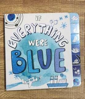 Board Book. Judul: If Everything Were Blue.