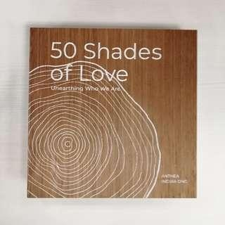 50 Shades of Love: Unearthing Who We Are