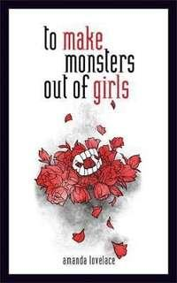 🚚 [PO] TO MAKE MONSTERS OUT OF GIRLS - AMANDA LOVELACE