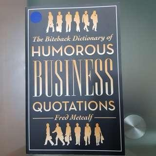🚚 The Biteback Dictionary of Humurous Business Quotations - Fred Metcalf