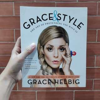 Grace & Style - The Art of Pretending You Have It