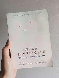 L'art de la simplicite (How to Live More With Less) by Dominique Loreau