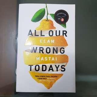 🚚 All Our Wrong Todays - Elan Mastai