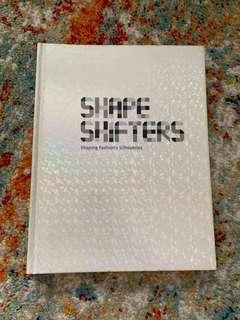 🚚 Shape Shifters - Shaping Fashion's Silhouettes Book