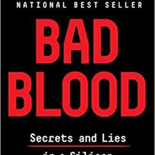 Bad Blood: Secrets and Lies in a Silicon Valley Startup [Paperback]