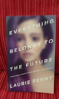 🚚 💡Everything belongs to the future by Laurie Penny
