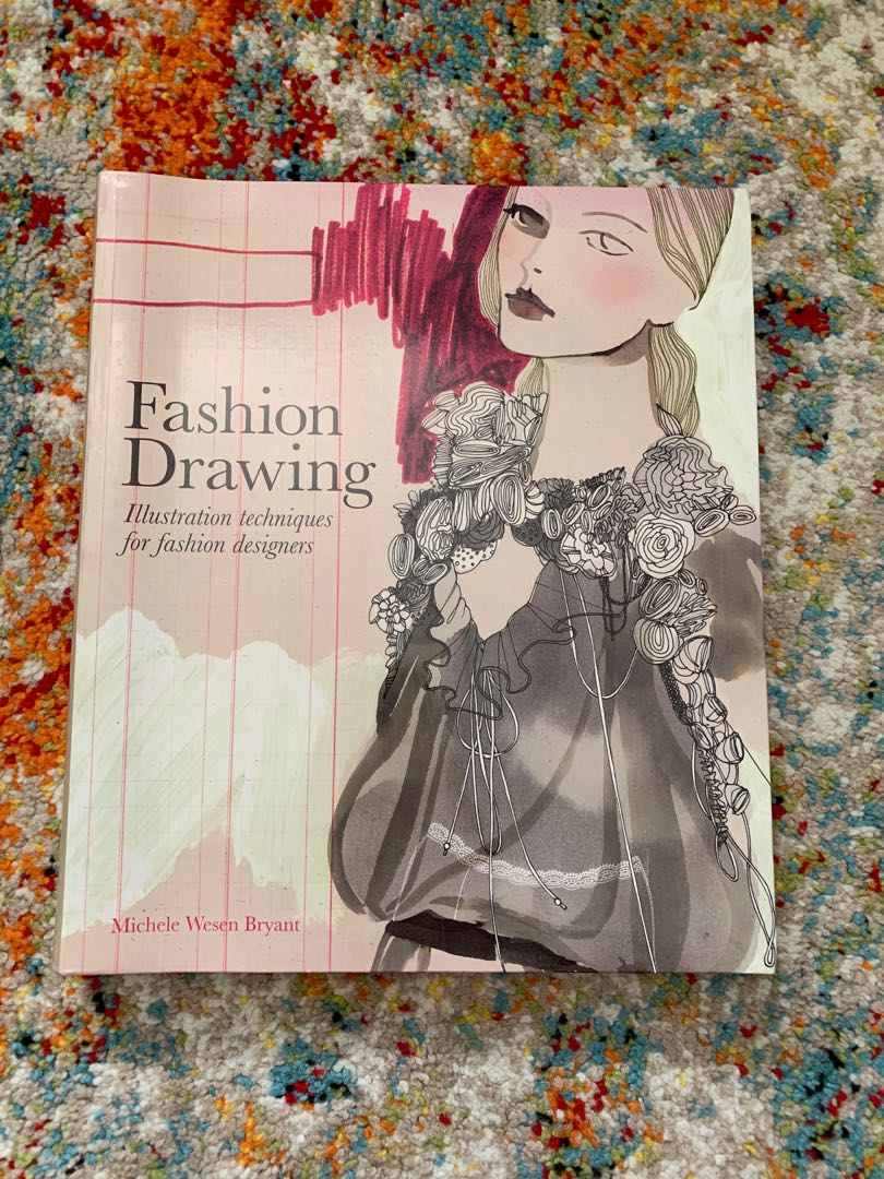 Fashion Drawing Illustration Techniques For Fashion Designers Book Books Stationery Magazines Others On Carousell