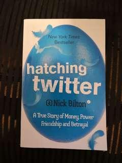Hatching Twitter : A True Story of Money, Power, Friendship and Betrayal