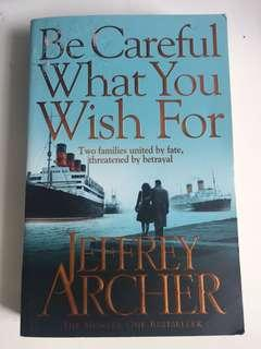 Be Careful What You Wish For by Jeffery Archer