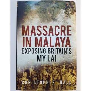 Massacre in Malaya, Exposing Britain's My Lai