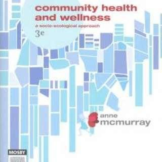 Community Health and Wellness : Primary Health Care in Practice  a socio-ecological approach  By Anne McMurray Jill Clendon