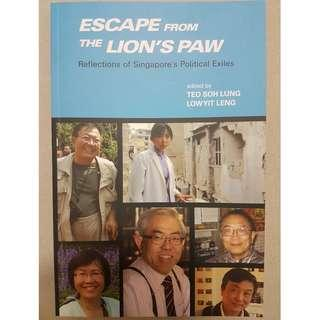 Escape from the Lion's Paw Reflections of Singapore's Political Exiles