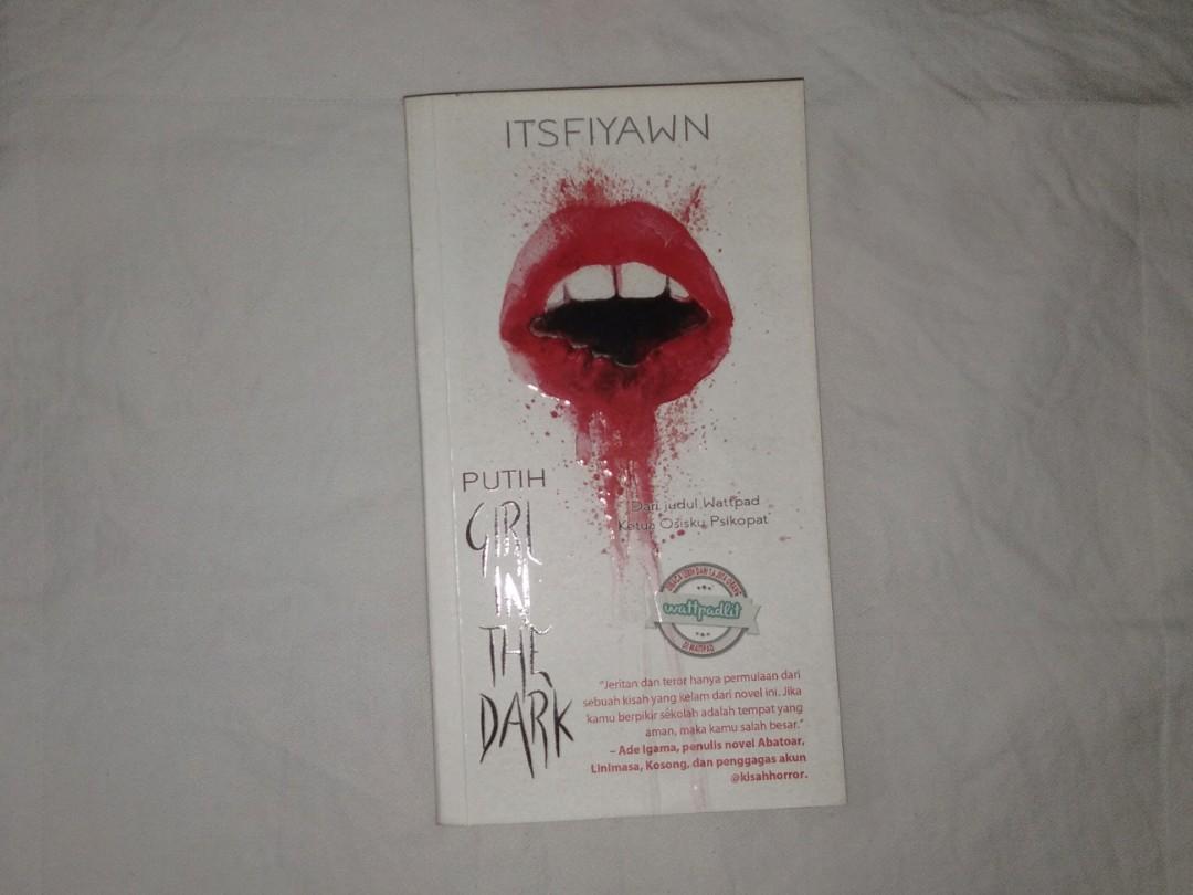 Novel wattpad Putih Girl in the dark - Itsfiyawn