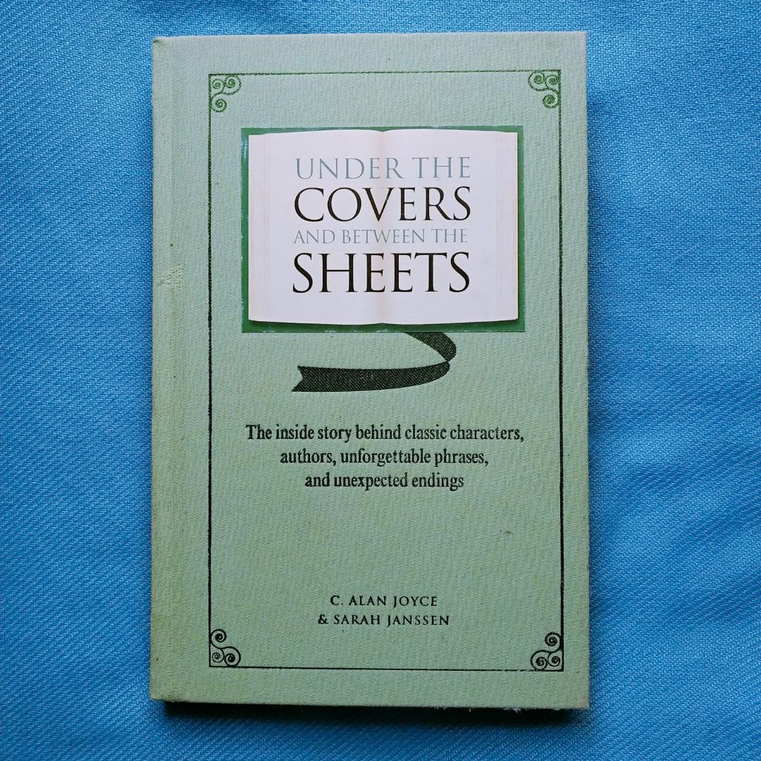 Under the Covers and Between the Sheets by C. Alan Joyce and Sarah Janssen