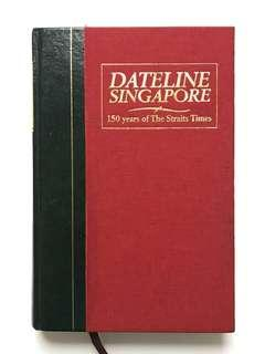 DATELINE SINGAPORE 150 Years of the Straits Times - Limited Deluxe Edition