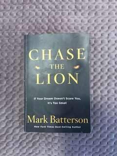 Chase the Lion: If Your Dream Doesn't Scare You, It's Too Small by Mark Batterson