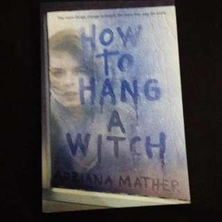 How to Hang a Witch by Adriana Maher