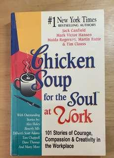 Chicken Soup for the Soul at Work: Stories of Courage, Compassion and Creativity in the Workplace by Jack Canfield, Mark Victor Hansen, Maida Rogerson
