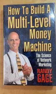 How to Build a Multi-level Money Machine: The Science of Network Marketing by Randy Gage