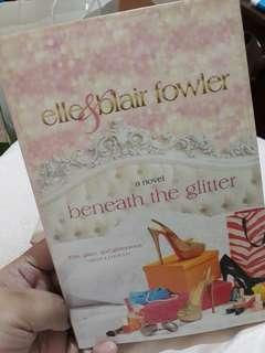 Beneath the Glitter and Where Beauty Lies by Elle and Blair Fowler
