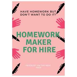 HOMEWORK MAKER FOR HIRE