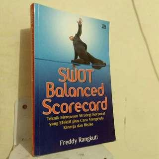 SWOT Balanced Scorecard -- Teknik Menyusun Strategi Korporate yang Efektif plus Cara Mengelola Kinerja dan Risiko. .