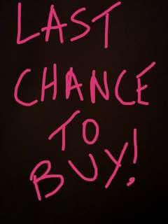 LAST CHANCE TO BUY ITEMS