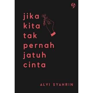 (Original Book) Jika Kita Tak Pernah Jatuh Cinta - Alvi Syahrin