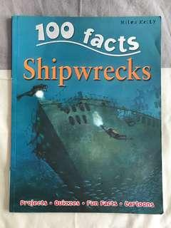 100 facts : Shipwrecks : Projects Quizzes Fun Facts Cartoons by Miles Kelly