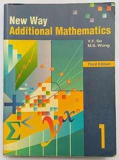 New Way Additional Mathematics (3rd Ed.) Volume 1