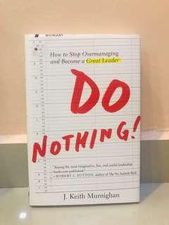 How to stop overmanaging and become a great leader: DO NOTHING!