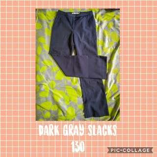 DARK GRAY SLACKS