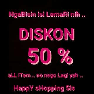 DISC 50% ALL ITEM