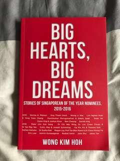 Big Hearts, Big Dreams stories of Singaporean of the Year nominees 2015-2016 by Wong Kim Hoh