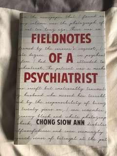 Fieldnotes of a Psychiatrist by Chong Siow Ann