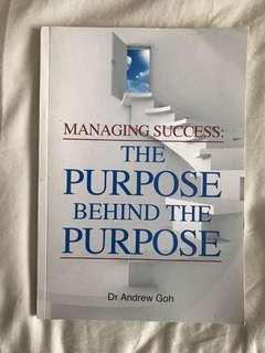 Managing Success : The Purpose behind the Purpose by Andrew Goh