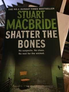 Shatter the Bones by Stuart Macbride