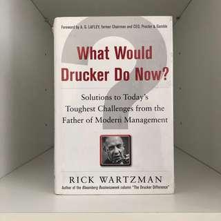 [BN] What Would Drucker Do Now? by Rick Wartzman