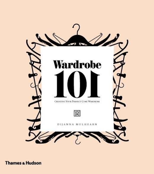 'Wardrobe 101: Creating Your Perfect Core Wardrobe' Book