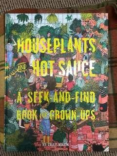 Houseplants and hot sauce: A seek and find book for grown ups