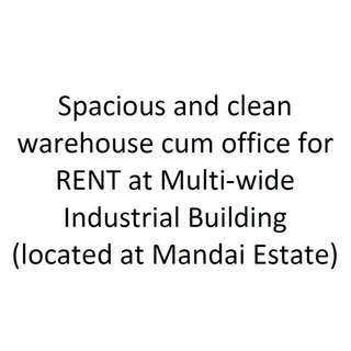 FOR RENT - Multi-wide Industrial Building (D25)