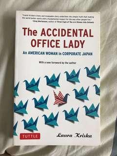 The Accidental Office Lady : An American Woman in Corporate Japan by Laura Kriska