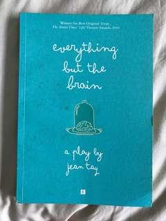 Everything but the Brain : A Play by Jean Tay