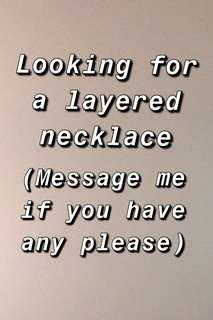Looking for layered necklaces